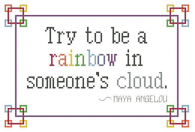 Maya Angelou Quote Quot Be A Rainbow Quot Free Cross Stitch Pattern