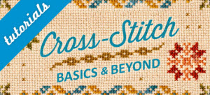 cross stitch basics and beyond class tutorials