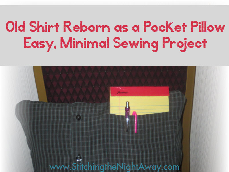 how to make a pocket pillow from an old button shirt